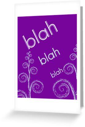 Blah Blah Blah... by incurablehippie