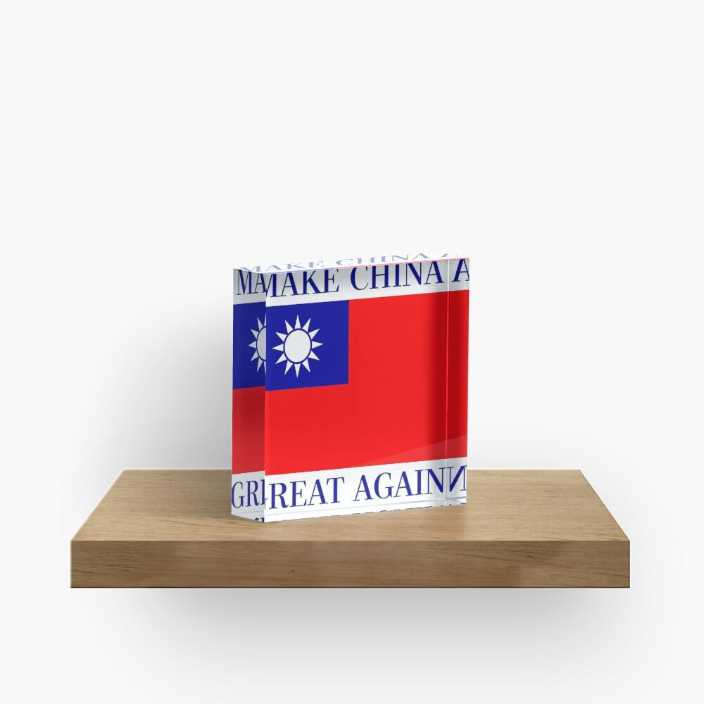 Mach China wieder großartig - KMT Republik China Acrylblock