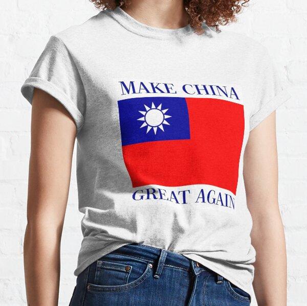 Haga que China vuelva a ser grandiosa - KMT Republic of China Camiseta clásica