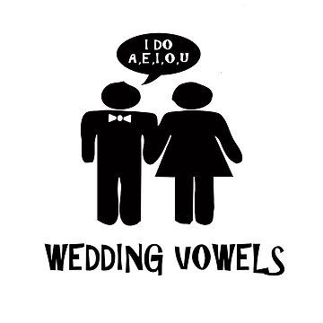 Wedding vowels - appauling wedding pun.  by stuwdamdorp