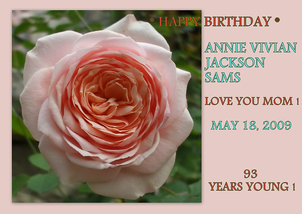 93 YEARS YOUNG ! ~ HAPPY BIRTHDAY MOM ! by Dalzenia Sams