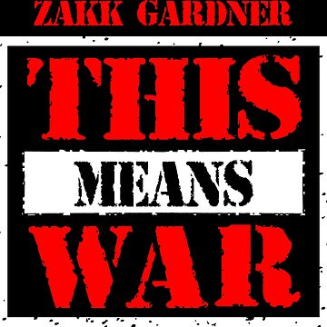 Zakk Gardner - This Means War by Chewfactor