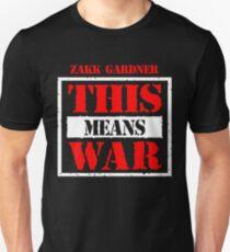 Zakk Gardner - This Means War Unisex T-Shirt