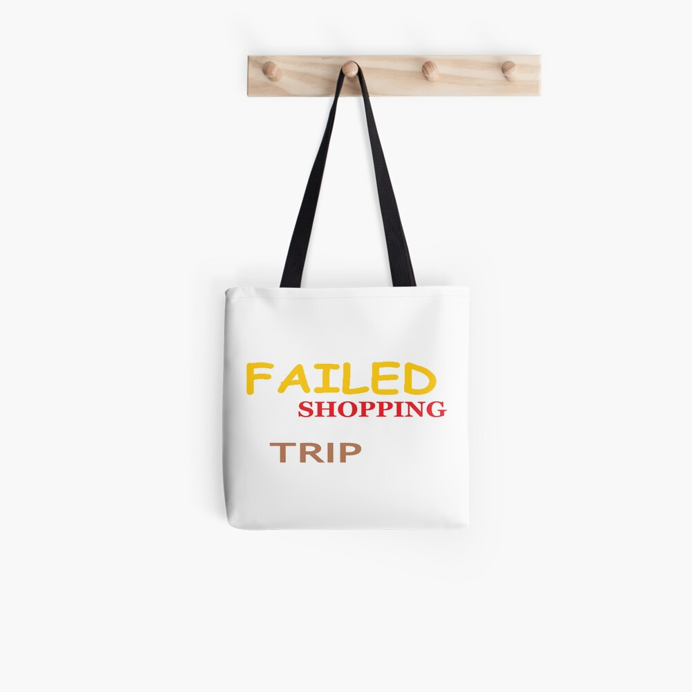 """failed shopping trip"" ... reminder Tote Bag"