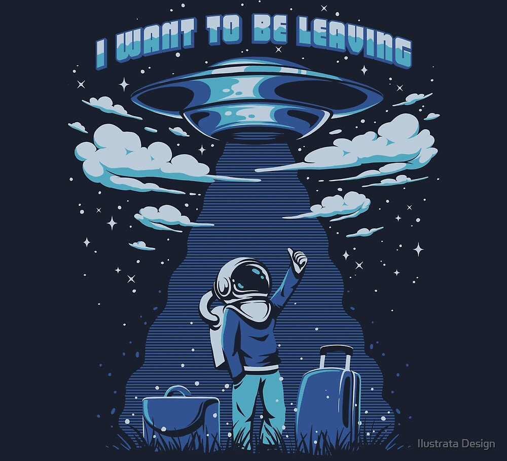 I want to be leaving by Ilustrata Design