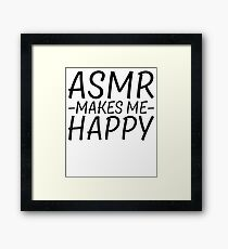 ASMR Makes Me Happy Framed Print
