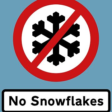 British Road Sign – No Snowflakes by madra
