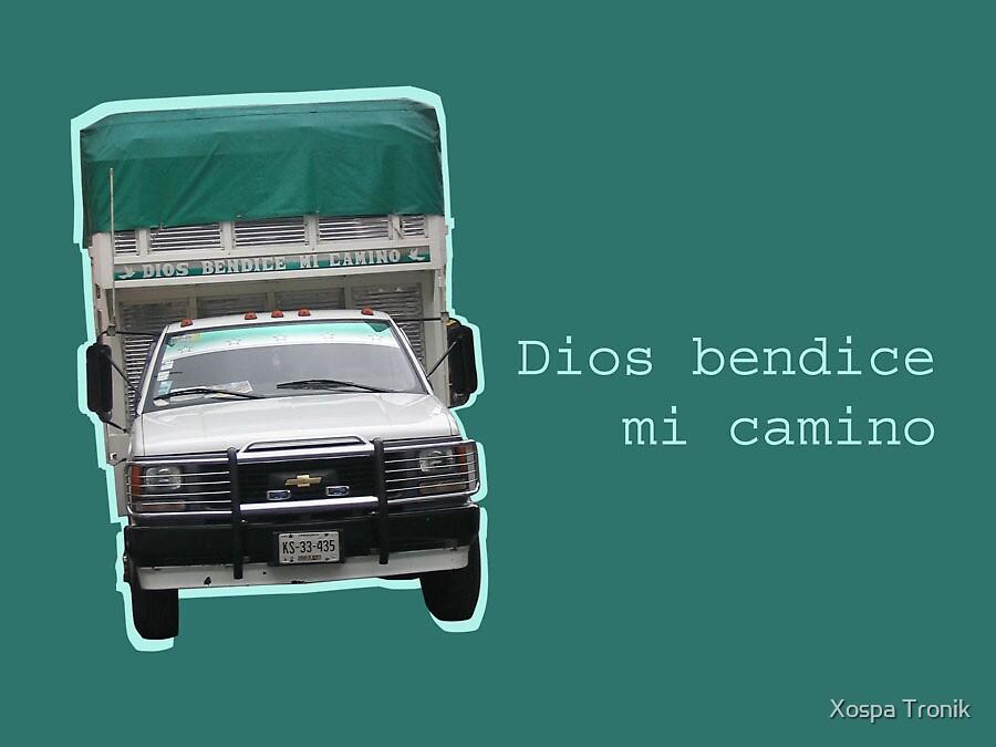 Dios bendice mi camino by Xospa Tronik