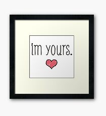 im yours -  love Framed Print