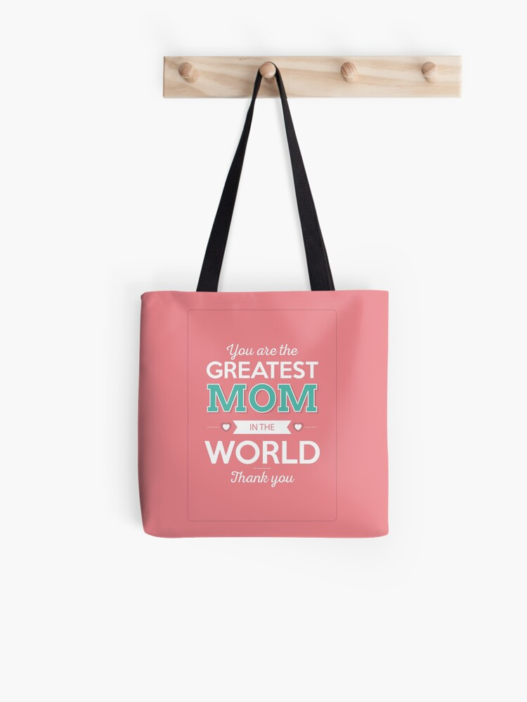 You Are The Greatest Mom In The World Thank You Tote Bag By