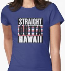 REPRESENT HAWAII WITH THIS - STRAIGHT OUTTA HAWAII DESIGN Women's Fitted T-Shirt