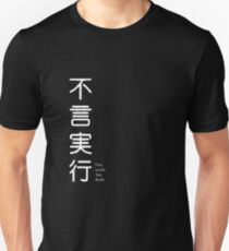 Not Words But Deeds (kanji) Unisex T-Shirt