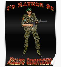 I'd Rather Be Killing Communists, Reagan Style Poster
