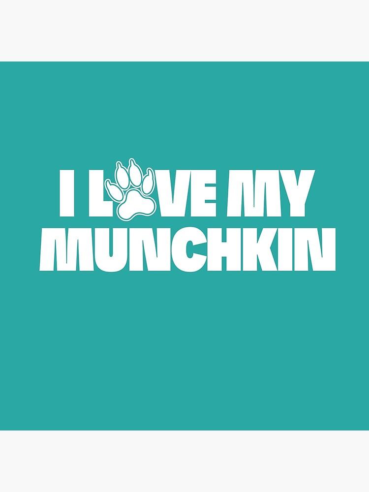 I Love My Munchkin Cat by Dogvills