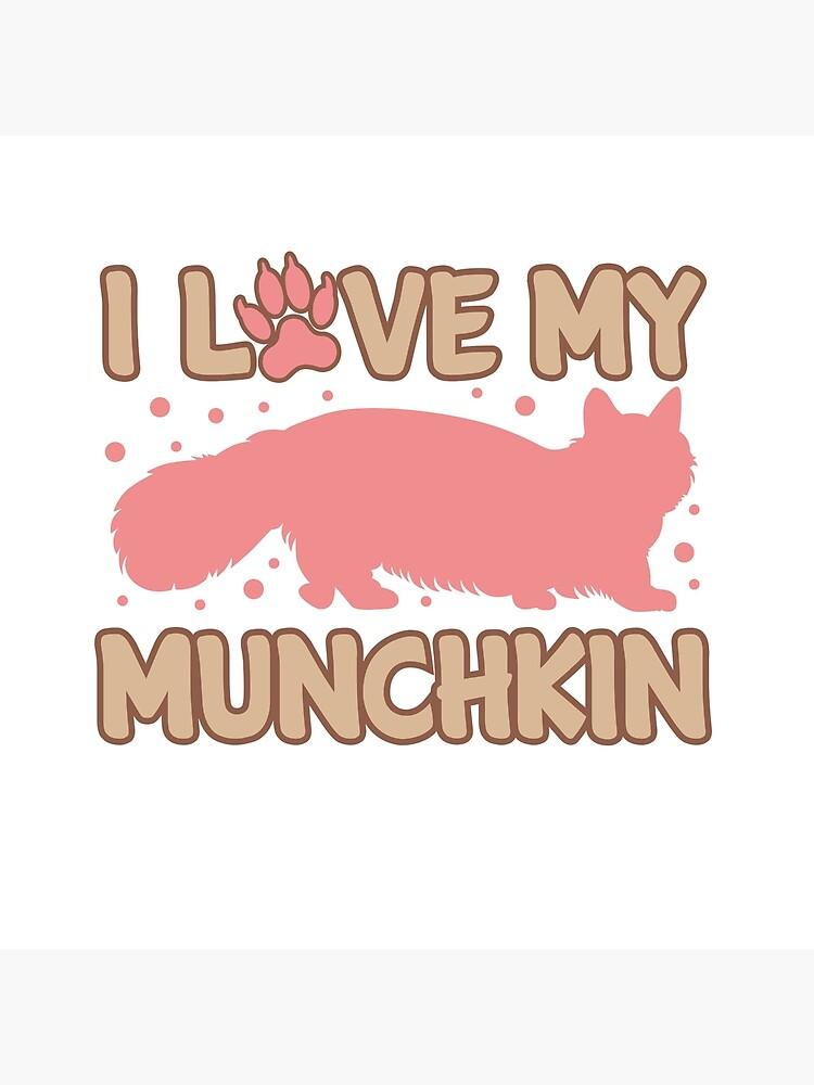 Love My Munchkin Cat  by Dogvills
