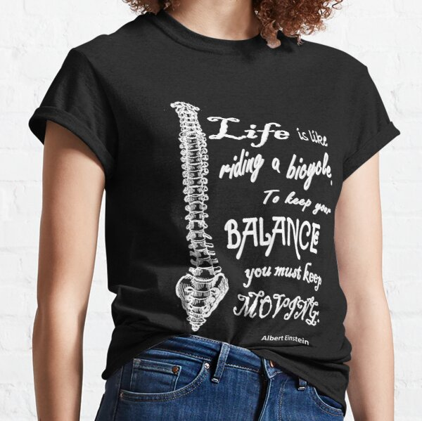 Life Balance Einstein Quote with Spine LBEQ396 Classic T-Shirt