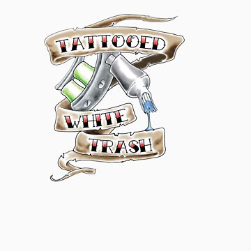 Tattooed White Trash by PointBlankInd