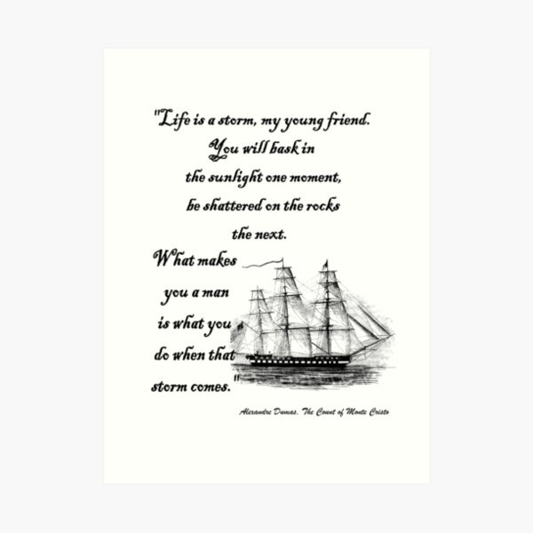 Alexandre Dumas Quote from Count of Monte Cristo Life is a storm DUM3302 Art Print
