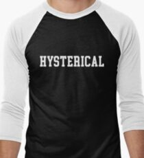 Hysterical Men's Baseball ¾ T-Shirt