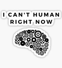 I can't human right now Sticker