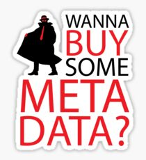 Wanna Buy Some Metadata? Sticker