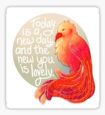"""""""Heute ist ein neuer Tag, und das Neue ist schön"""" Phoenix Sticker"""