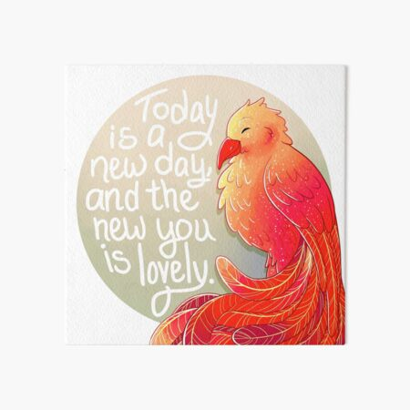 """Today is a New Day, and the New You is Lovely"" Phoenix Art Board Print"