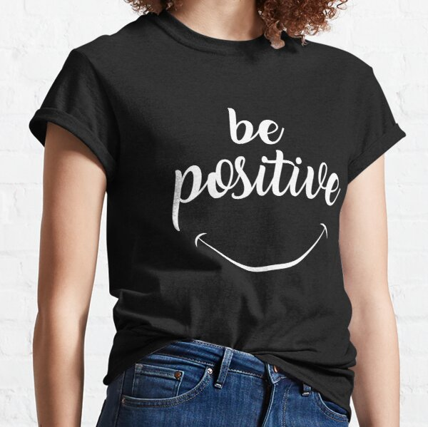 Be Positive Smiley Face Classic T-Shirt