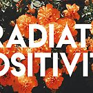 Radiate positivity by Darcy Schild