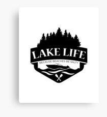 Lake Life Because Beaches Be Salty Funny Boating Gift Canvas Print