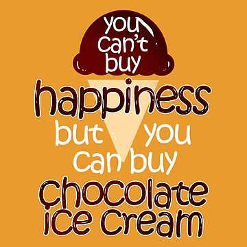 Can't Buy Happiness Summer chocolate ice cream lovers by MerchLovers