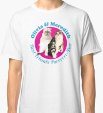 Olivia & Meredith Best Friends Purrrever Classic T-Shirt
