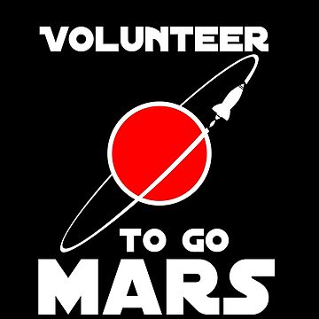 Volunteer to go to Mars by MegaSitioDesign