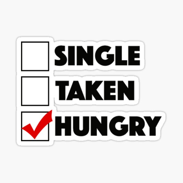 what does single taken hungry mean börse kennenlernen