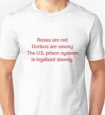 Roses Are Red Doritos Are Savory The U.S. Prison System Is Legalized Slavery T Shirt Unisex T-Shirt