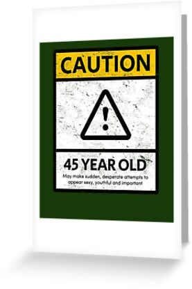 CAUTION 45 Year Old 45th Humorous Birthday T Shirt 1973 Gift And More
