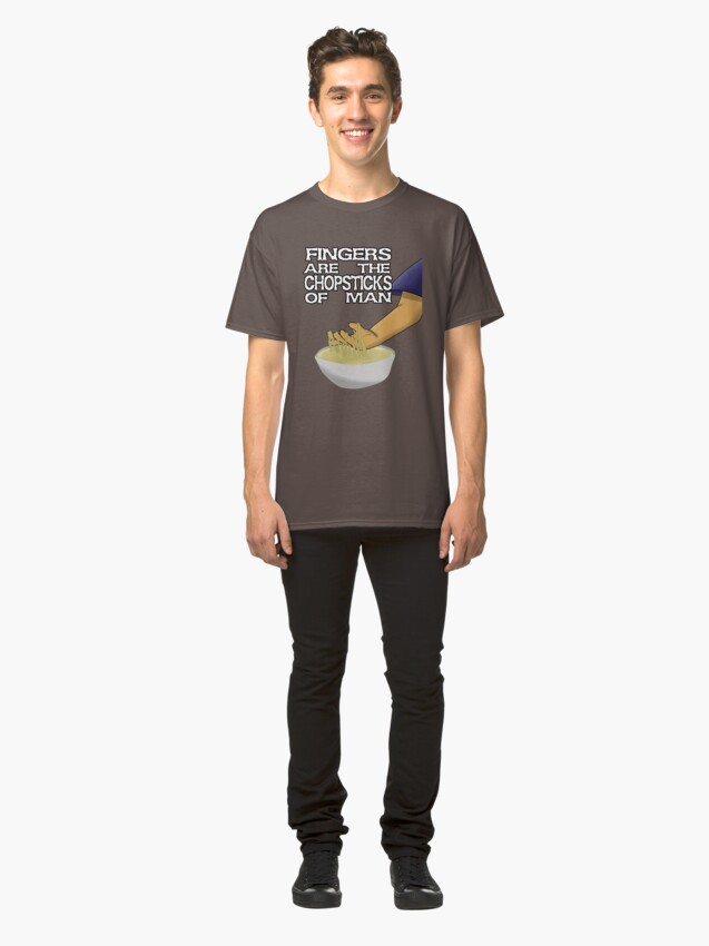 Alternate view of Fingers Are The Chopsticks Of Man Classic T-Shirt