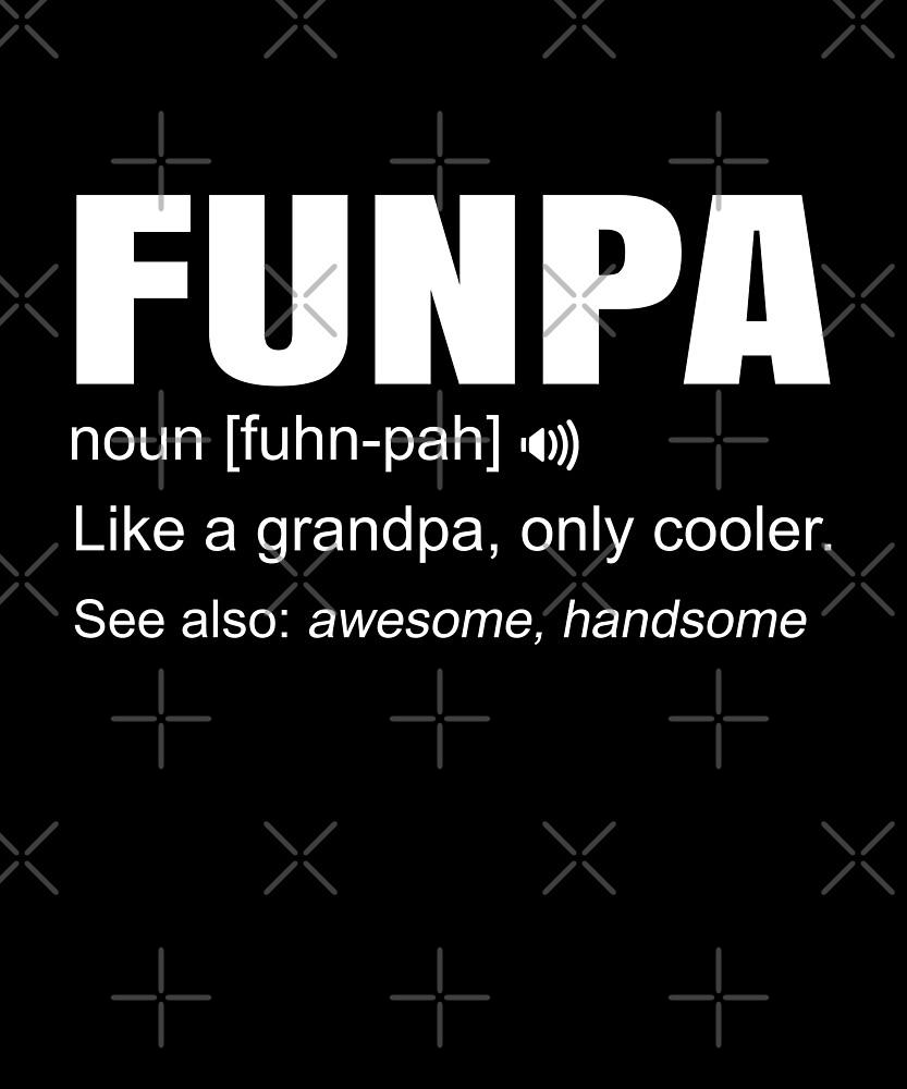 ebf0d0e3 Funny Funpa Definition Cool Grandpa Fun Father's Day Gift