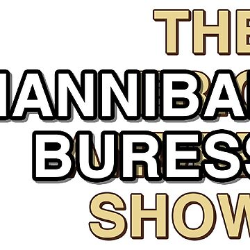 The Hannibal Buress Show by whermansehr