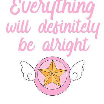 Cardcaptor Sakura - Everything will definitely be alright by jennycubs