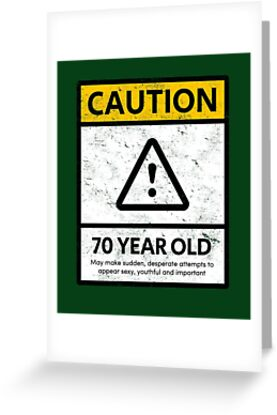 CAUTION 70 Year Old 70th Humorous Birthday T Shirt 1948 Gift And More By MemWear