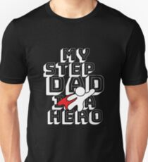 My Step Dad Is a Hero - Happy Father's Day T-shirt Gift Unisex T-Shirt