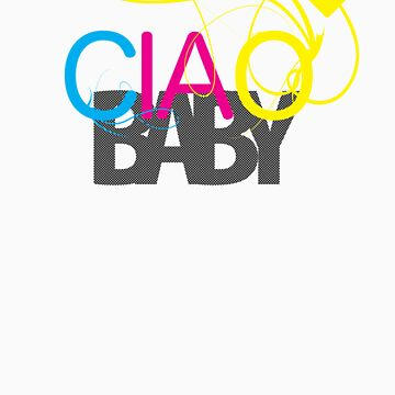 ciao baby. by pashii