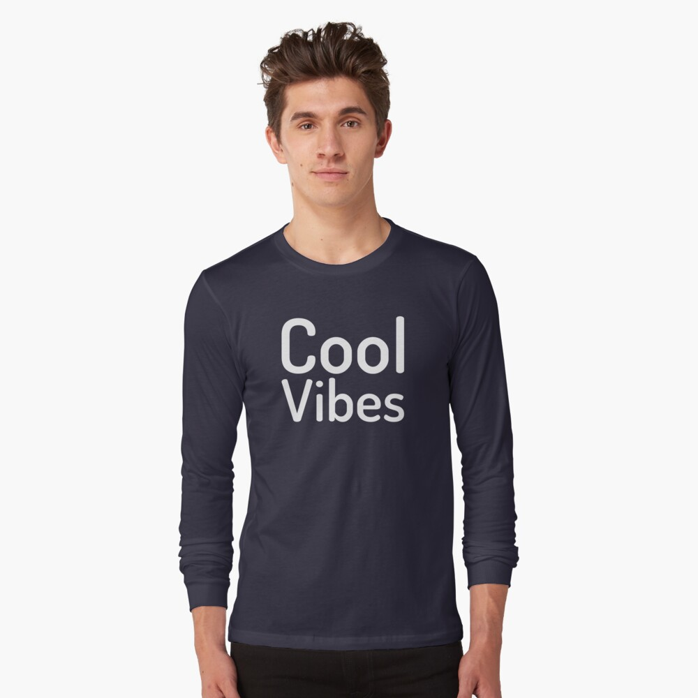 Cool Vibes-Good Vibes-Feel Good Long Sleeve T-Shirt Front