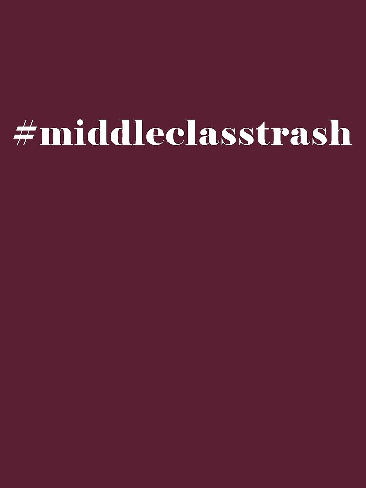 Middle Class Trash by newbs