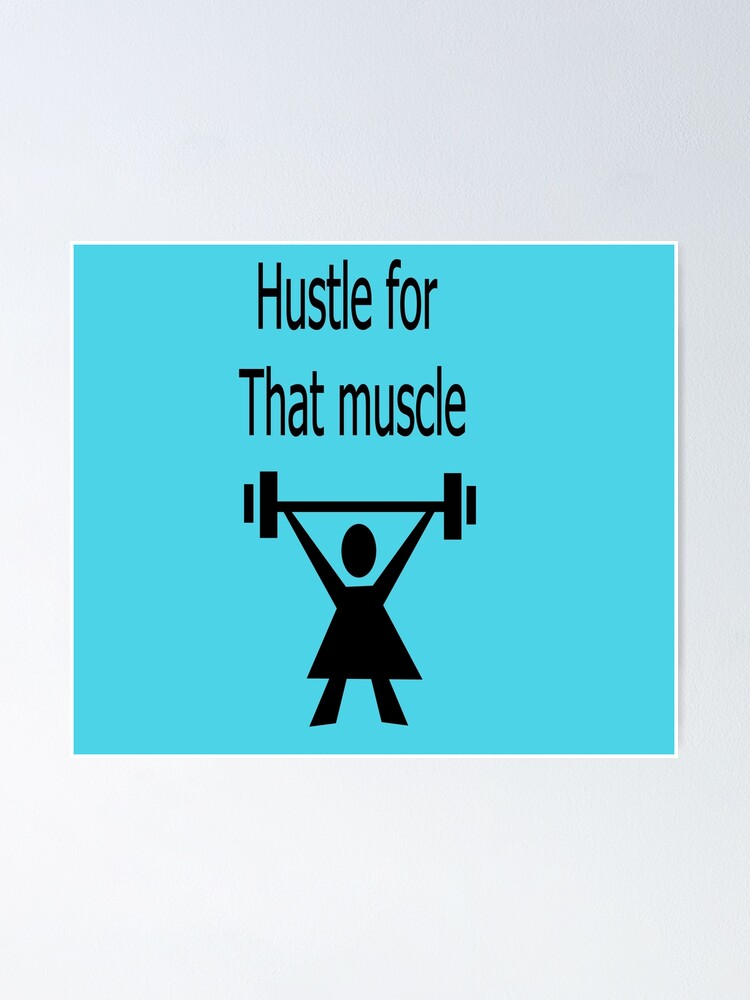Alternate view of Hustle for that muscle in black and blue Poster