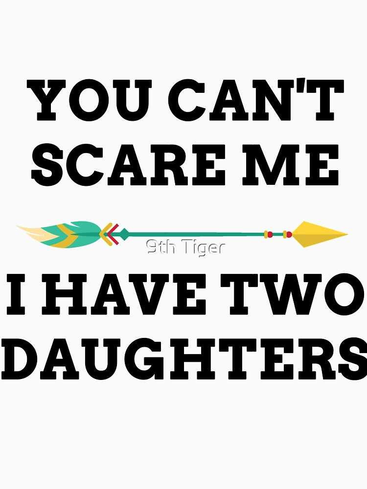 You Cant Scare Me I Have A Son A Daughter Twin Sons Twin Daughters