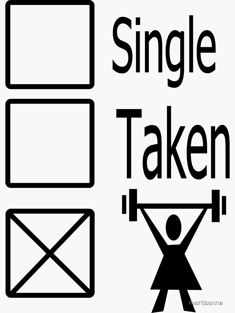 Single , taken, or down the Gym by martisanne