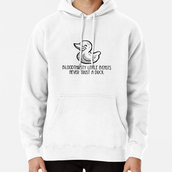 Never trust a duck  Pullover Hoodie