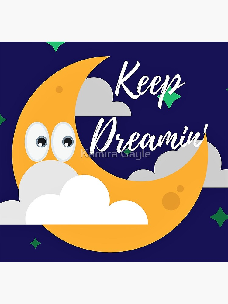 Keep Dreamin' 2 by Impurrfectlife